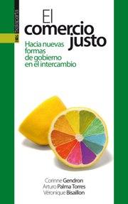 http://contrabandos.org/wp-content/uploads/2014/07/el-comercio-justo.jpg